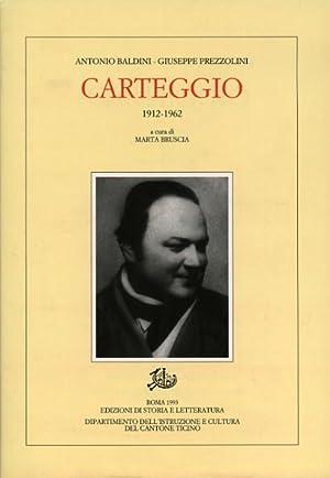 Carteggio 1912-1962.: Baldini,Antonio. Prezzolini,Giuseppe.