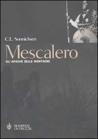 Mescalero. Gli Apache delle montagne.: Sonnichsen,C.L.