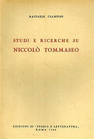 Studi e ricerche su Niccolò Tommaseo.: Ciampini,Raffaele.