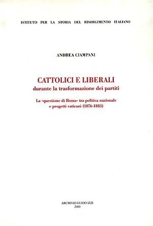 """""""Cattolici e liberali durante la trasformazione dei partiti. La """"questione di Roma"""" ..."""