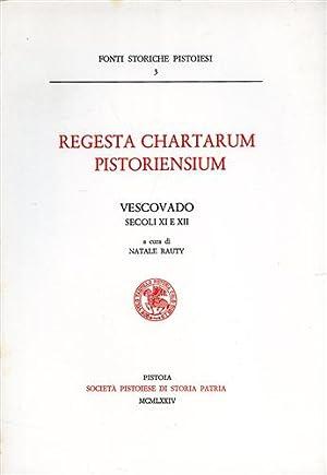 Regesta Chartarum Pistoriensium. Vescovado (sec.XI e XII).: Rauty,Natale (a cura