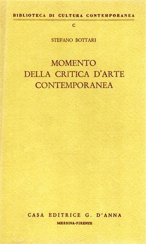 Momento della critica d'Arte Contemporanea.: Bottari,Stefano.