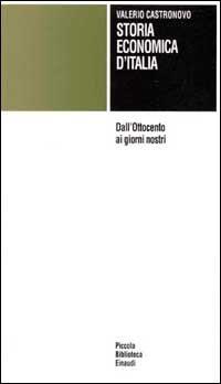 Storia economica d'Italia. Dall'Ottocento ai giorni nostri.: Castronovo,Valerio.