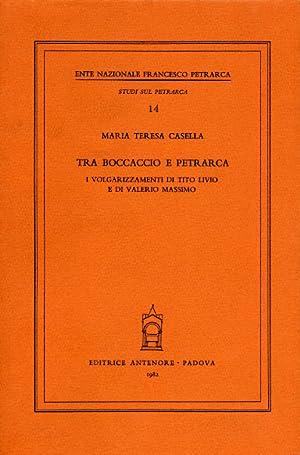 Tra Boccaccio e Petrarca. I volgarizzamenti di Tito Livio e di Valerio Massimo.: Casella,Maria ...