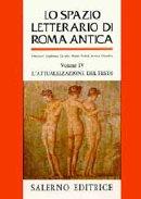 Lo spazio letterario di Roma antica.: Cavallo,Guglielmo. Fedeli,Paolo. Giardina,Andrea.