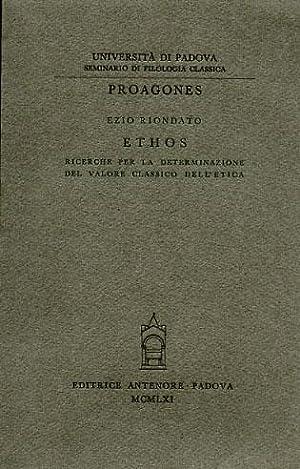 Ethos. Ricerche per la determinazione del valore classico dell'etica.: Riondato,Ezio.