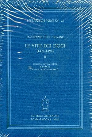Le Vite dei Dogi (1474-1494). Vol.II.: Marin Sanudo il Giovane.