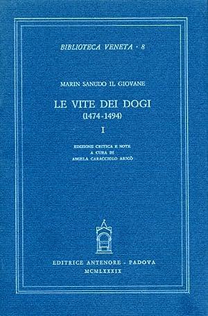 Le Vite dei Dogi (1474-1494). Vol.I.: Marin Sanudo il Giovane.