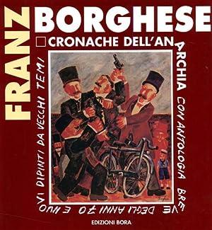 Franz Borghese. Cronache dell'anarchia.: Catalogo della Mostra: