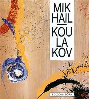 Mikhail Koulakov. Sinergia di gesto, segno, simbolo. Opere 1976-1992.: Catalogo della Mostra: