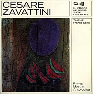 Cesare Zavattini. Prima Mostra Antologica.: Catalogo della Mostra: