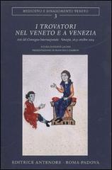 I trovatori nel Veneto e a Venezia.: Atti del Convegno Internazionale: