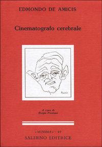 Cinematografo cerebrale.: De Amicis,Edmondo.