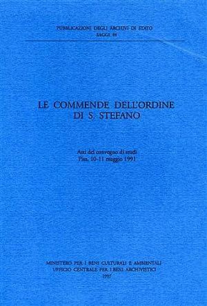 Le Commende dell'Ordine di Santo Stefano.: Atti del Convegno di Studi: