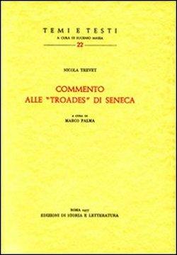 """""""Commento alle """"Troades"""" di Seneca. """": Trevet,Nicola."""