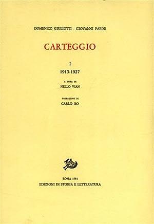 Carteggio. Vol.I: 1913-1927.: Giuliotti,Domenico. Papini,Giovanni.
