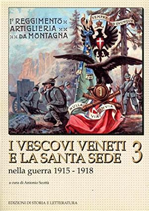 I vescovi veneti e la Santa Sede nella guerra 1915-1918.: Scott�,Antonio.