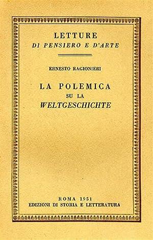 La polemica su la Weltgeschichte.: Ragionieri,Ernesto.