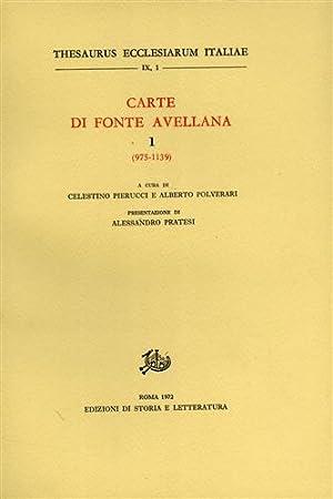 Carte di Fonte Avellana. Vol.I: 975-1139.: Pierucci,Celestino. Polverari,Alberto.