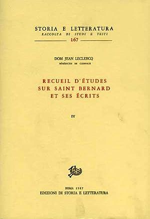 Recueil d'etudes sur saint Bernard et ses écrits. Vol.IV.: Leclercq,Dom Jean.