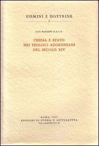 Chiesa e Stato nei teologi agostiniani del secolo XIV.: Mariani,Ugo.