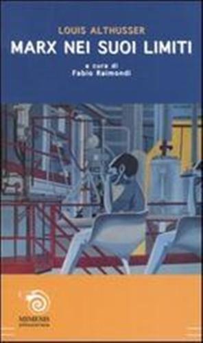 Marx nei suoi limiti.: Althusser,Louis.