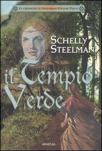 Il tempio verde.: Steelman,Schelly.