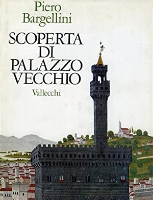 Scoperta di Palazzo Vecchio.: Bargellini,Piero.
