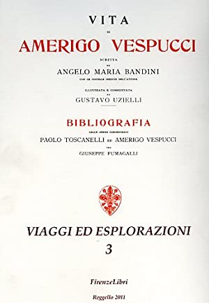 Vita di Amerigo Vespucci. Con le postille inedite dell'Autore. Illustrata e commentata da ...