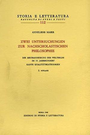 Zwei Untersuchungen zur nachscholastichen Philosophie. Die Mechanisierung des Weltbilds im 17. ...