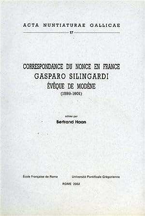 Correspondance du nonce en France Gasparo Silingardi évêque de Modène (1599-...