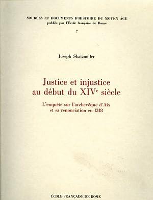 Justice et injustice au début du XIVe siècle. L'enquête sur l'archev&...