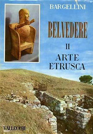 Belvedere. Panorama storico dell'arte. Vol. II: L'Arte: Bargellini,Piero.