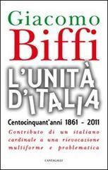 L'Unità d'Italia. Centocinquant'anni 1861-2011. Contributo di un italiano ...