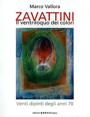 Cesare Zavattini. Il ventriloquo dei colori. Venti: Vallora,Marco.