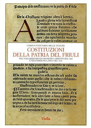 Costituzioni della patria del Friuli nel volgarizzamento di Pietro Capretto del 1484 e nell'...