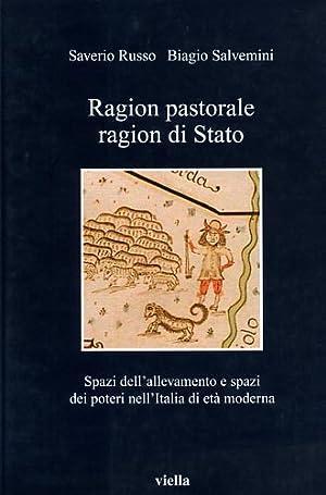 Ragion pastorale, ragion di stato. Spazi dell'allevamento e spazi dei poteri nell'Italia ...