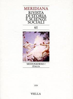 Meridiana. Vol.61: Mezzogiorno-Italia. Dall'indice: Salvatore Lupo, I: --