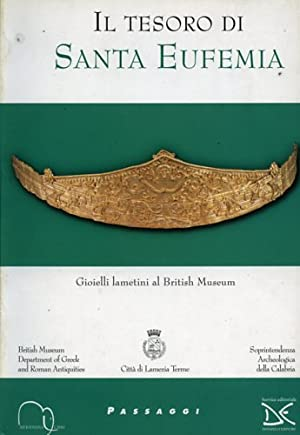 Il tesoro di Santa Eufemia. Gioielli lametini al British Museum.: Catalogo della Mostra:
