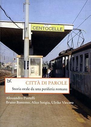 Città di parole. Storia orale da una periferia romana.: Portelli,Alessandro. Bonomo,Bruno. ...
