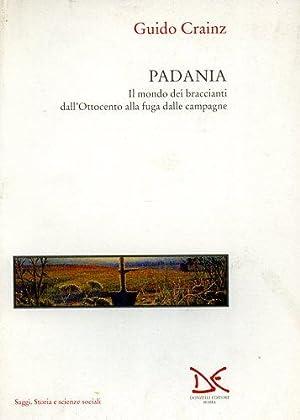 Padania. Il mondo dei braccianti dall'Ottocento alla fuga dalle campagne.: Crainz,Guido.