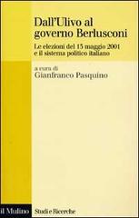 Dall'Ulivo al governo Berlusconi. le elezioni del 13 maggio 2001 e il sistema politico ...