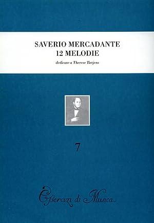 Saverio Mercadante. 12 melodie preparatorie al canto drammatico con accompagnamento di pianoforte, ...