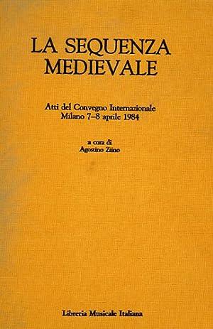 La sequenza medievale. Wulf Arlt, Sequence and: Atti del Convegno