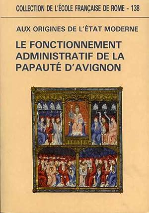 Aux origines de l'Etat moderne. Le fonctionnement administratif de la papauté d'...