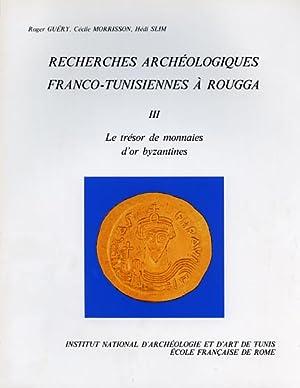 Recherches archéologiques Franco-Tunisiennes à Rougga. III:Le trésor de ...
