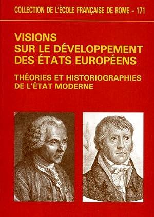 Visions sur le développement des Etats européens. Théories et historiographies...