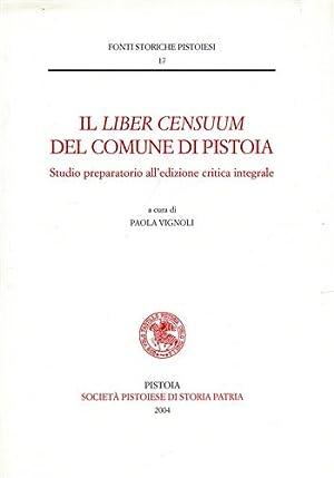 Il 'Liber Censuum' del Comune di Pistoia. Studio preparatorio all'edizione critica ...