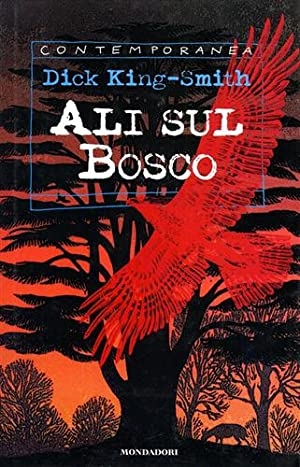 Ali sul bosco.: King-Smith,Dick.