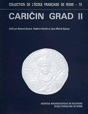 Recherches archéologiques Franco-Yugoslaves à Caricin Grad. Caricin: Bavant,Bernard. Kondic,Vladimir. Spieser,Jean
